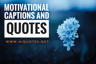 Motivational Captions And Quotes of Bible, Success, Instagram, love.