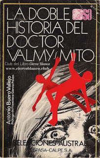 La doble historia del doctor Valmy ; Mito / Antonio Buero Vallejo