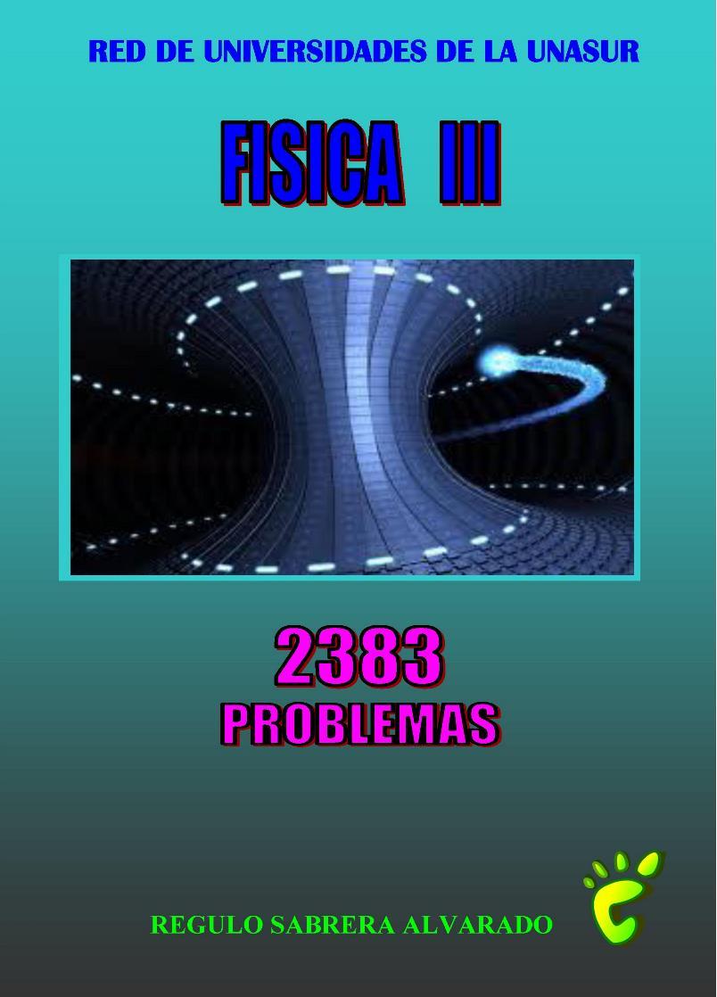 Física III: 2383 Problemas – Régulo A. Sabrera Alvarado [2018]