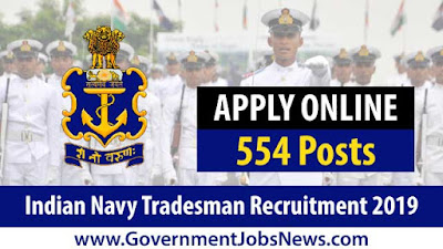 Indian Navy Tradesman Recruitment 2019 Apply Online 554 Posts