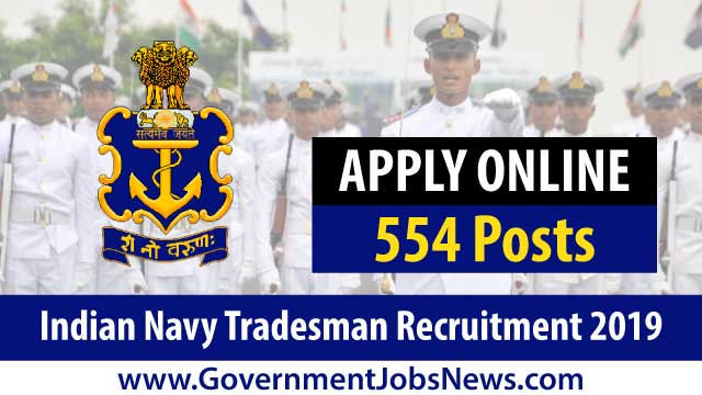 Indian Navy Tradesman Recruitment 2019 Apply Online 554 Posts
