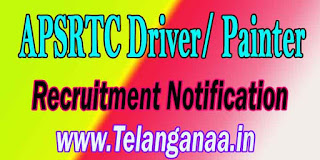 <h3>   APSRTC Driver/ Painter Recruitment Notification 2016 </h3>