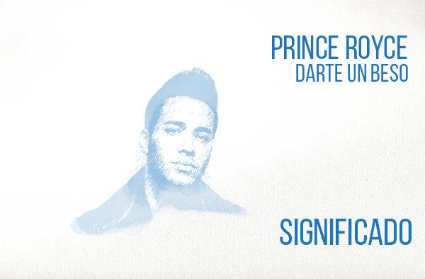 Darte un Beso significado de la canción Prince Royce.