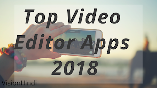 Top 7 VIDEO EDITOR SOFTWARE FOR ANDROID 2018 IN HINDI!!7 बेस्ट वीडियो एडिटर सॉफ्टवेयर