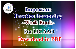 "Important Practice Reasoning ""Work Book"" for LIC AAO Exams - Download in PDF"