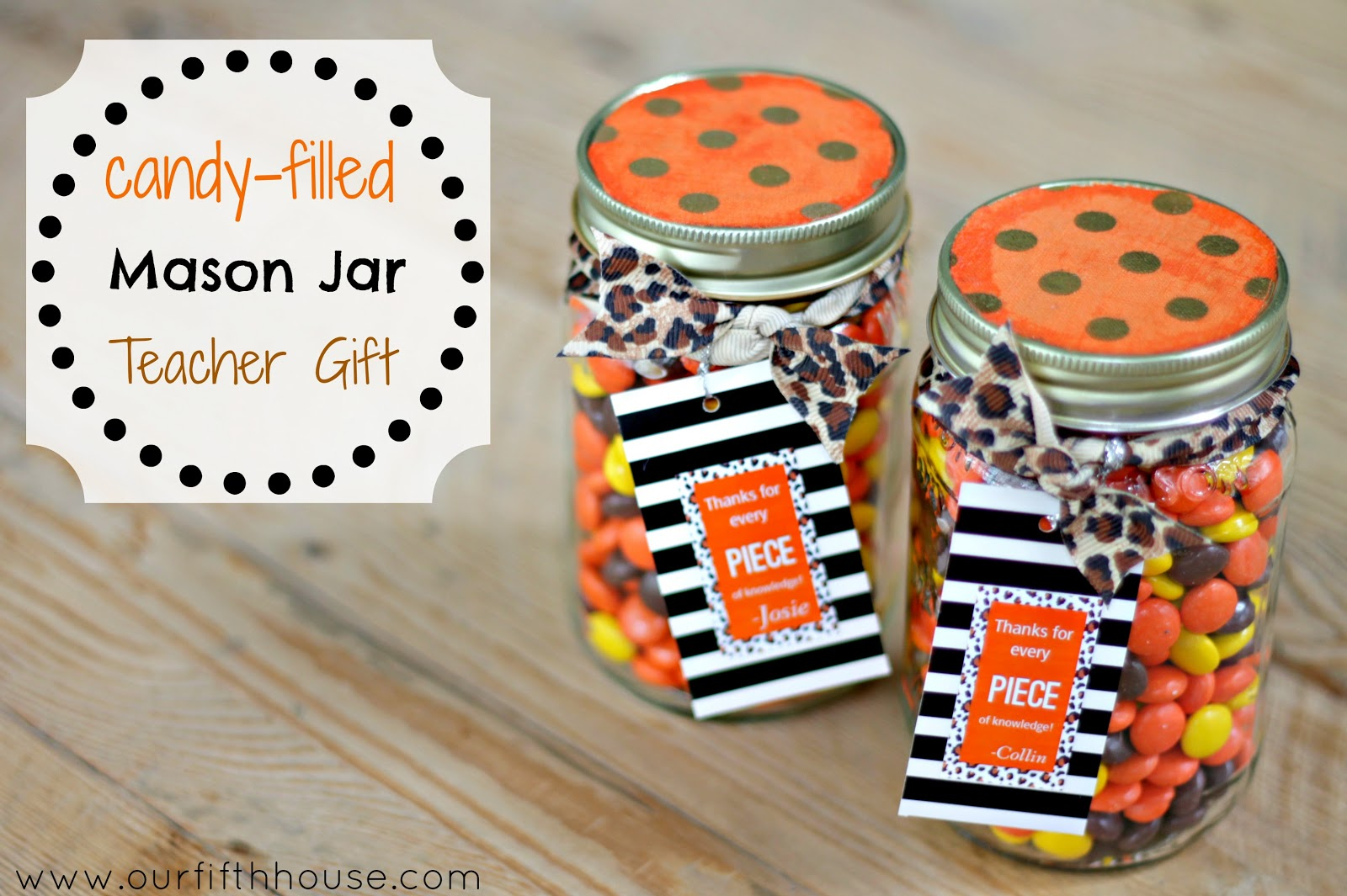 candy filled mason jar teacher gift idea from our fifth house