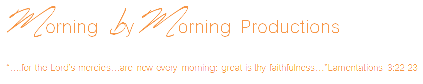 Morning by Morning Productions