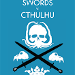 Reviewish: Swords v. Cthulhu