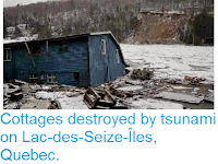 http://sciencythoughts.blogspot.co.uk/2014/04/cottages-destroyed-by-tsunami-on-lac.html