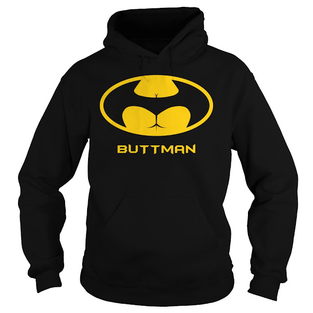 BUTTMAN BATMAN BUTT MAN Hoodie, BUTTMAN BATMAN BUTT MAN Sweatshirt, BUTTMAN BATMAN BUTT MAN T Shirt