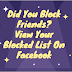Bock Friends on FB? View Your blocked list on Facebook Here