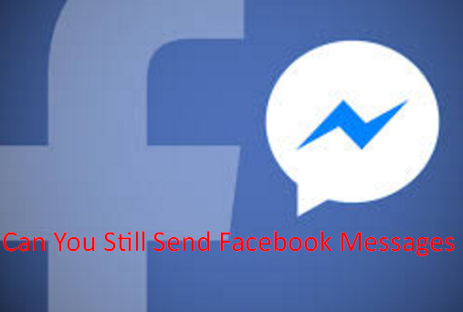 Can You Still Send Facebook Messages