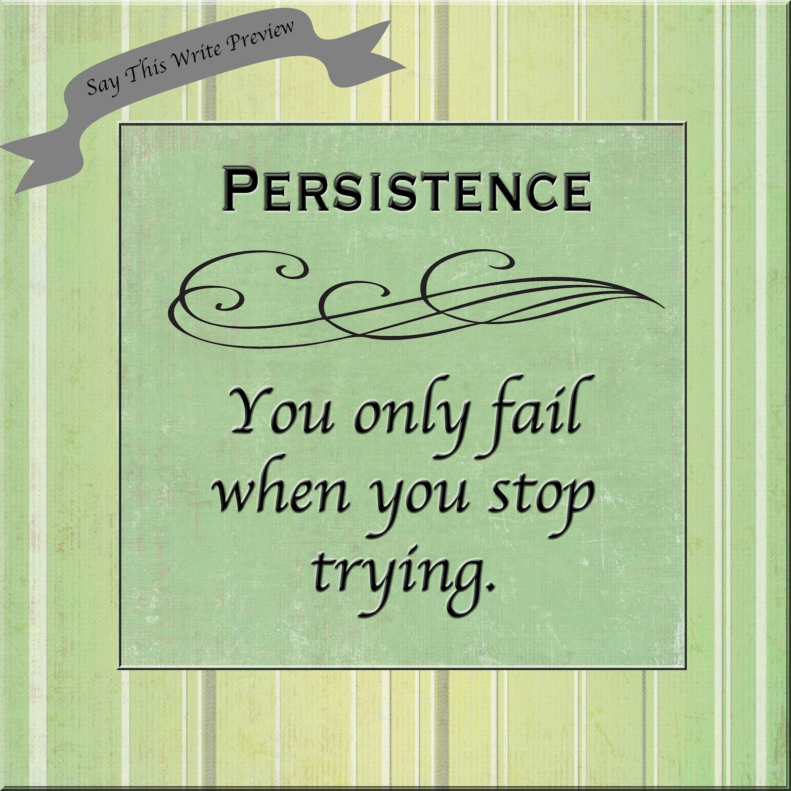 Quotations About Persistence: Say This Write: Persistence