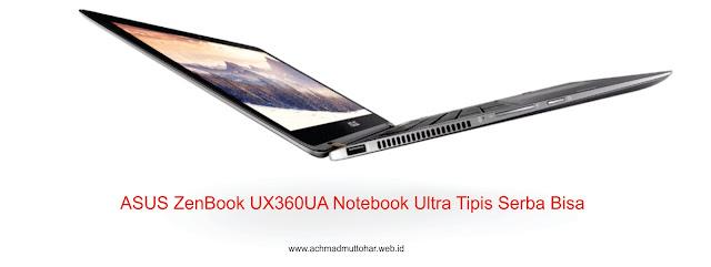 ASUS ZenBook UX360UA Notebook Ultra Tipis Serba Bisa