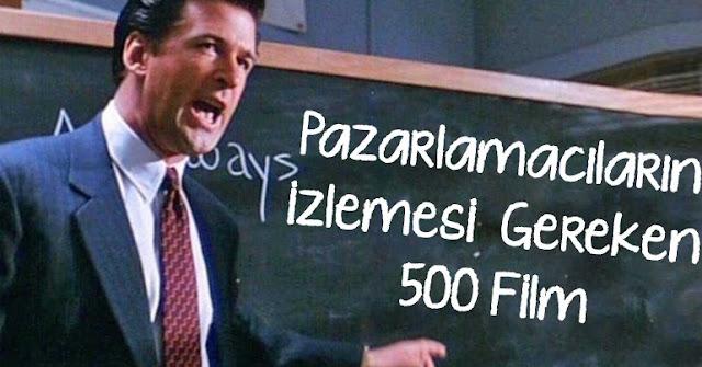 Pazarlamacıların/Reklamcıların Mutlaka İzlemesi Gereken 500 Filmler