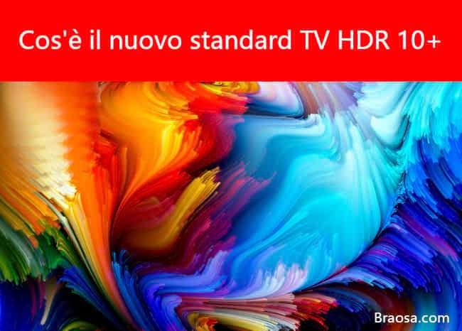 Il nuovo standard televisivo HDR10+