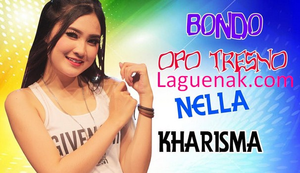 Download Lagu Tresno Opo Bondo mp3 Nella Kharisma Feat NDX AKA