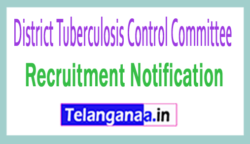 District Tuberculosis Control Committee DTCC Recruitment