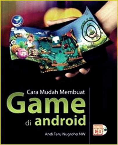 Cara Membuat Aplikasi Game Android (Buku Panduan)