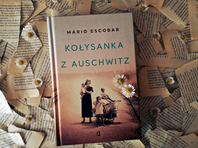 Kołysanka z Auschwitz, Mario Escobar, książka, książki o II wojnie światowej, książki o obozach koncentracyjnych, recenzja, Wydawnictwo Kobiece, Helene Hannemann