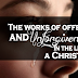 The works of offense and unforgiveness in the life of a Christian
