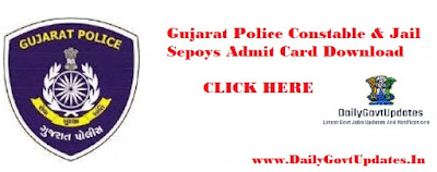 Gujarat Police Constable & Jail Sepoys Admit Card Download - DailyGovtUpdates.In