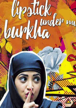 Lipstick Under My Burkha 2017 HDRip 350MB Hindi Movie 480p Watch Online Free bolly4u