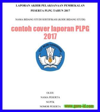 gambar cover laporan akhir pembekalan PLPG 2017