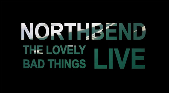 NORTHBEND LIVE - mash up video The Lovely Bad Things (special appearance by that Christopher Walken T)