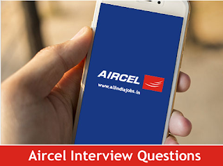Aircel Interview Questions
