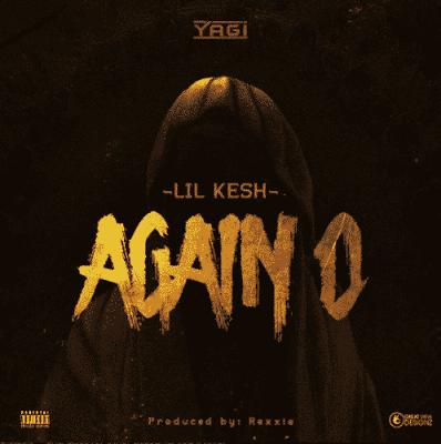 """[Song] Lil Kesh – """"Again O"""""""