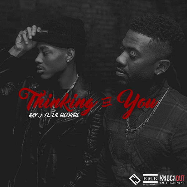 Ray J - Thinking About You (feat. Lil George) - Single Cover
