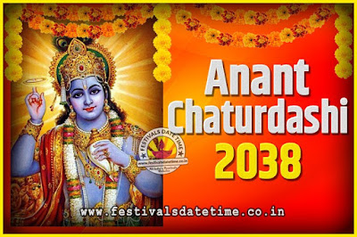 2038 Anant Chaturdashi Pooja Date and Time, 2038 Anant Chaturdashi Calendar