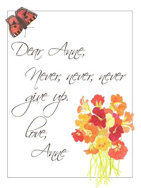 never give up, letter to myself, watercolor, Anne Butera, Nasturtiums, Butterfly, My Giant Strawberry