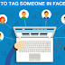 Facebook How to Tag People Updated 2019
