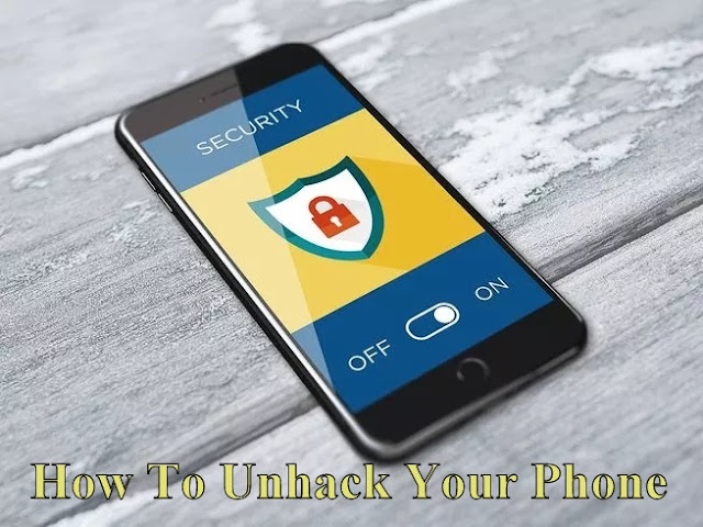 How To Unhack Your Phone