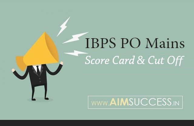 IBPS PO Mains 2017 Cut Off and Score Card