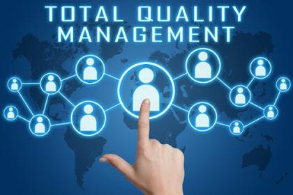 Pengertian, Karakteristik, Metode dan Manfaat Total Quality Manajemen (TQM)