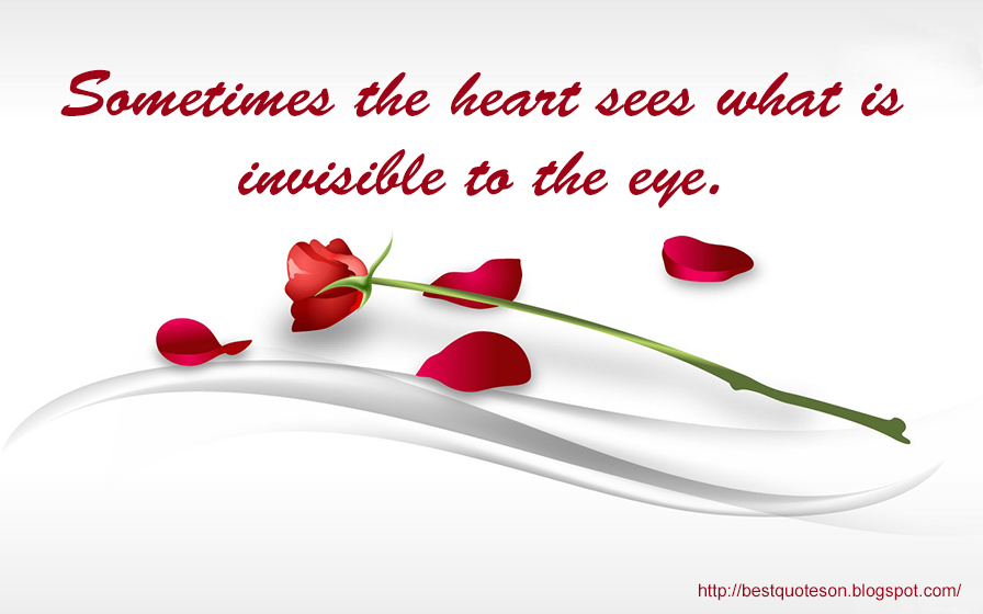 Beautiful Quotes For Love Sometimes The Heart Sees Best Quotes On
