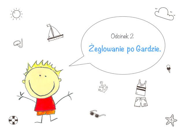 program podróżniczy dla dzieci, podróże są spoko, vlog o podróżach, globtroterek program, jezioro garda, żeglowanie po gardzie, lago di garda, garda