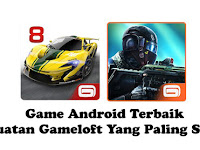 Game Android Terbaik Buatan Gameloft Yang Paling Seru