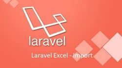 Tutorial Laravel 5.5 - Melakukan Import Data ke Excel dengan Laravel Excel