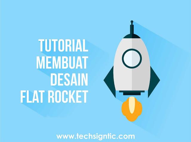 Tutorial Membuat Desain Flat Rocket