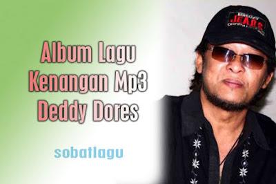 Lagu Deddy Dores Mp3 Terlengkap Full Album Rar/ Zip,Deddy Dores, Lagu Lawas, Tembang Kenangan,