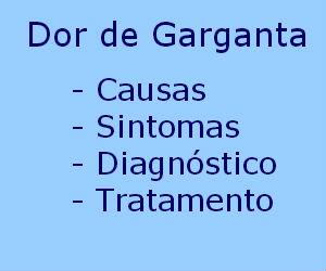 Dor de garganta causas sintomas diagnóstico tratamento vírus bactérias
