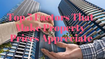 Top 5 Factors That Make Property Prices Appreciate