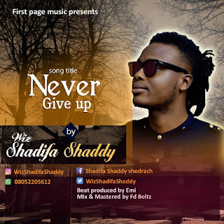 Wiz Shadifa Shaddy - Never Give Up