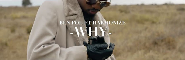 Ben Pol Ft Harmonize - Why Video