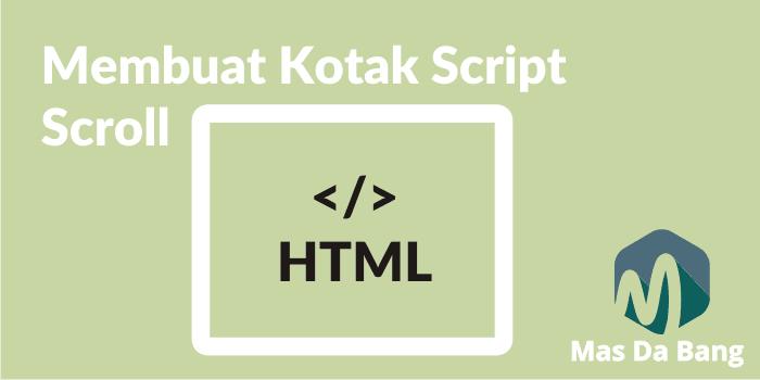 Cara Membuat Kotak Script dengan Scroll di Postingan Blog