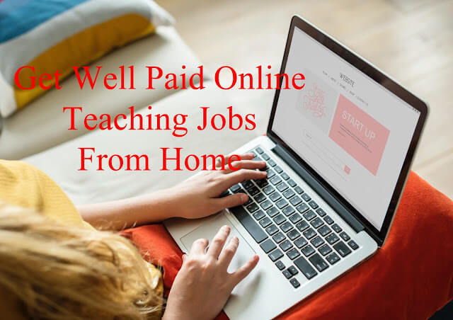 Get Well Paid Online Teaching Jobs From Home